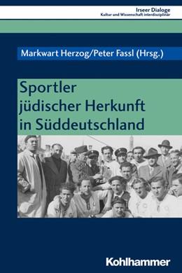 Abbildung von Herzog / Fassl | Sportler jüdischer Herkunft in Süddeutschland | 2020