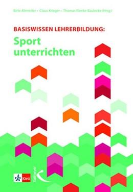 Abbildung von Krieger / Almreiter | Basiswissen Lehrerbildung: Sport unterrichten | 1. Auflage | 2021 | beck-shop.de