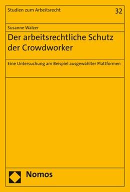 Abbildung von Walzer | Der arbeitsrechtliche Schutz der Crowdworker | 1. Auflage | 2019 | 32 | beck-shop.de