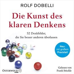 Abbildung von Dobelli   Die Kunst des klaren Denkens   Ungekürzte Ausgabe   2020   52 Denkfehler, die Sie besser ...