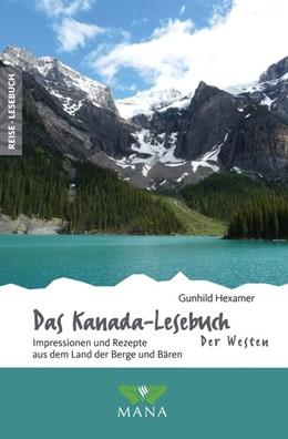 Abbildung von Hexamer | Das Kanada-Lesebuch - der Westen | 1. Auflage | 2020 | Impressionen und Rezepte aus d...