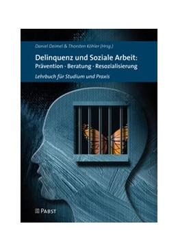 Abbildung von Deimel / Köhler | Delinquenz und Soziale Arbeit: Prävention · Beratung · Resozialisierung | 1. Auflage | 2020 | beck-shop.de