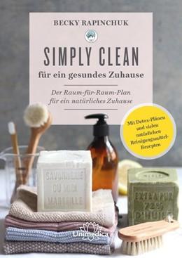 Abbildung von Rapinchuk   Simply Clean für ein gesundes Zuhause   1. Auflage   2020   beck-shop.de