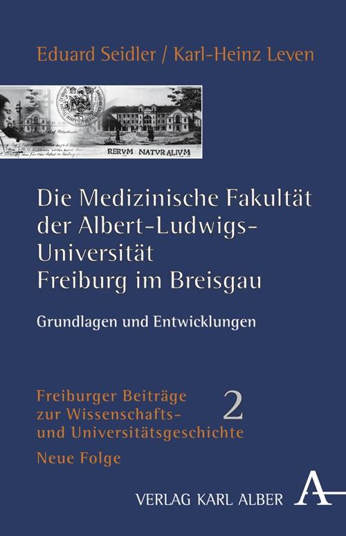 Abbildung von Seidler / Leven | Die medizinische Fakultät der Albert-Ludwigs-Universität Freiburg im Breisgau | 2008
