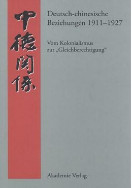Abbildung von Steen | Deutsch-chinesische Beziehungen 1911-1927 | 2006 | Vom Kolonialismus zur