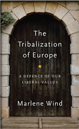 Abbildung von Wind | The Tribalization of Europe: A Defence of Our Liberal Values | 2020