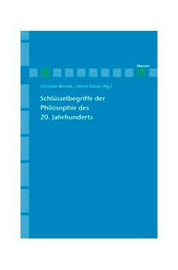 Abbildung von Bermes / Dierse | Schlüsselbegriffe der Philosophie des 20. Jahrhunderts | 1., Auflage | 2010