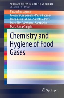 Abbildung von Laganà / Campanella / Patanè | Chemistry and Hygiene of Food Gases | 1st ed. 2019 | 2019