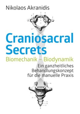 Abbildung von Akranidis | Craniosacral Secrets | 2019 | Biomechanik/Biodynamik. Ein ga...