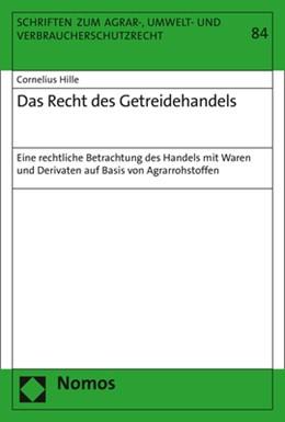 Abbildung von Hille   Das Recht des Getreidehandels   1. Auflage   2019   84   beck-shop.de