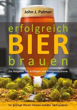Abbildung von Palmer | erfolgreich Bier brauen | 1. Auflage | 2020 | beck-shop.de