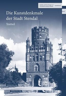 Abbildung von Sachsen-Anhalt e. V. | Die Kunstdenkmale der Stadt Stendal | 1. Auflage | 2020 | beck-shop.de