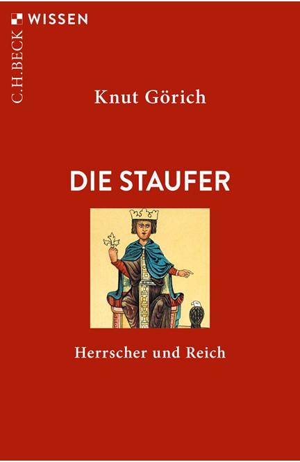 Cover: Knut Görich, Die Staufer
