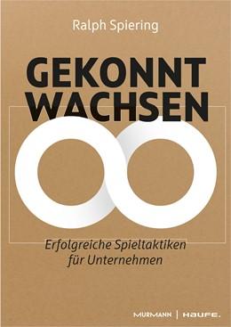 Abbildung von Spiering | Gekonnt wachsen | 1. Auflage | 2020 | beck-shop.de