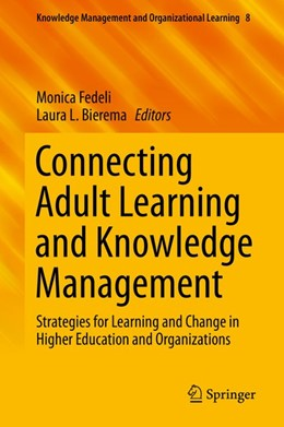 Abbildung von Fedeli / Bierema | Connecting Adult Learning and Knowledge Management | 1st ed. 2019 | 2019 | Strategies for Learning and Ch...