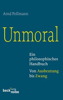Abbildung von Pollmann, Arnd | Unmoral | 2010 | Ein philosophisches Handbuch. ... | 1932