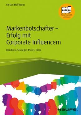 Abbildung von Hoffmann | Markenbotschafter - Erfolg mit Corporate Influencern | 1. Auflage 2020 | 2020 | Überblick, Strategie, Praxis, ...