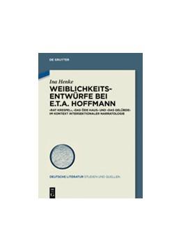 Abbildung von Henke | Weiblichkeitsentwürfe bei E.T.A. Hoffmann | 1. Auflage | 2020 | beck-shop.de