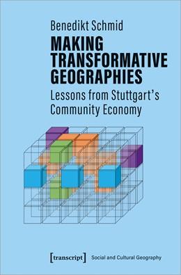 Abbildung von Schmid | Making Transformative Geographies | 2020 | Lessons from Stuttgart's Commu...