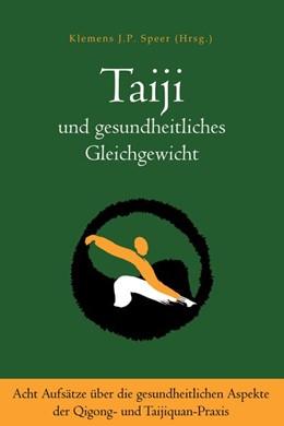 Abbildung von Speer | Taiji und gesundheitliches Gleichgewicht | 1. Auflage | 2019 | beck-shop.de