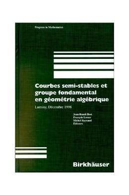 Abbildung von Bost / Loeser / Raynaud | Courbes semi-stables et groupe fondamental en geometrie algebrique | 2000 | Luminy, Decembre 1998 | 187