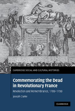 Abbildung von Clarke | Commemorating the Dead in Revolutionary France | 2007