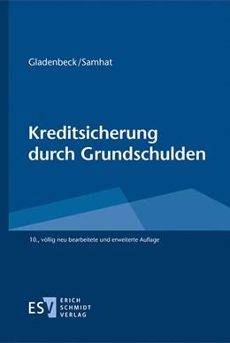 Abbildung von Gladenbeck / Samhat | Kreditsicherung durch Grundschulden | 10., völlig neu bearbeitete und erweiterte Auflage | 2020