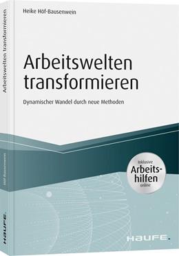 Abbildung von Höf-Bausenwein | Arbeitswelten transformieren - inkl. Arbeitshilfen online | 2020 | Dynamischer Wandel durch neue ...