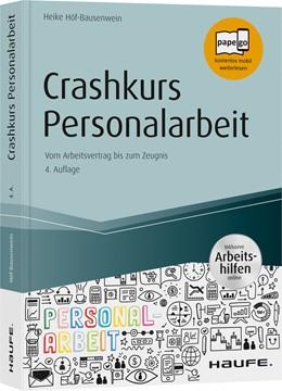 Abbildung von Höf-Bausenwein   Crashkurs Personalarbeit - inkl. Arbeitshilfen online   4. Auflage   2020   Vom Arbeitsvertrag bis zum Zeu...