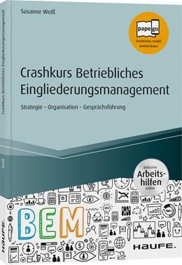 Abbildung von Weiß | Crashkurs Betriebliches Eingliederungsmanagement | 2020 | Strategie - Organisation - Ges...