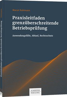 Abbildung von Ruhlmann | Praxisleitfaden grenzüberschreitende Betriebsprüfung | 1. Auflage | 2021 | beck-shop.de