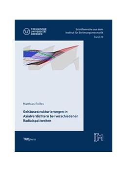 Abbildung von Matthias | Gehäusestrukturierungen in Axialverdichtern bei verschiedenen Radialspaltweiten | 1. Auflage | 2019 | beck-shop.de
