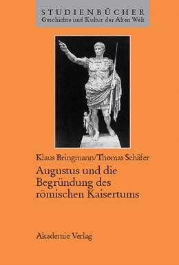 Abbildung von Bringmann / Schäfer | Augustus und die Begründung des römischen Kaisertums | Reprint 2015 | 2002