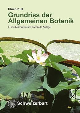Abbildung von Kull | Grundriss der Allgemeinen Botanik | 3. Auflage | 2019 | beck-shop.de