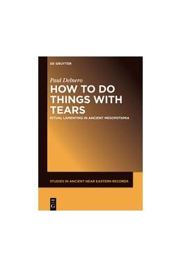 Abbildung von Delnero | How To Do Things With Tears | 1. Auflage | 2020 | 26 | beck-shop.de