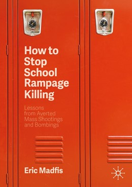 Abbildung von Madfis   How to Stop School Rampage Killing   2nd ed. 2020   2020   Lessons from Averted Mass Shoo...