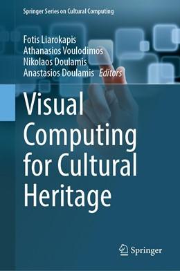 Abbildung von Liarokapis / Voulodimos / Doulamis   Visual Computing for Cultural Heritage   1st ed. 2020   2020