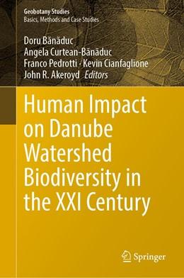 Abbildung von Banaduc / Curtean-Banaduc / Pedrotti / Cianfaglione / Akeroyd | Human Impact on Danube Watershed Biodiversity in the XXI Century | 1st ed. 2020 | 2020