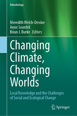 Abbildung von Welch-Devine / Sourdril / Burke | Changing Climate, Changing Worlds | 1st ed. 2020 | 2020 | Local Knowledge and the Challe...