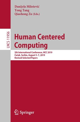 Abbildung von Miloševic / Tang / Zu | Human Centered Computing | 1st ed. 2019 | 2020 | 5th International Conference, ...