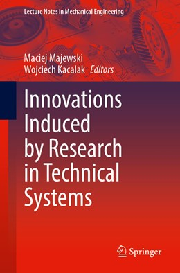 Abbildung von Majewski / Kacalak | Innovations Induced by Research in Technical Systems | 1st ed. 2020 | 2020