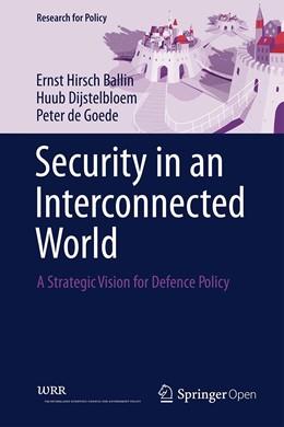Abbildung von Hirsch Ballin / Dijstelbloem / de Goede | Security in an Interconnected World | 1st ed. 2020 | 2020 | A Strategic Vision for Defence...