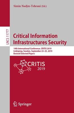 Abbildung von Nadjm-Tehrani   Critical Information Infrastructures Security   1st ed. 2020   2019   14th International Conference,...   11777