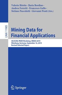 Abbildung von Bitetta / Bordino / Ferretti / Gullo / Pascolutti / Ponti | Mining Data for Financial Applications | 1st ed. 2020 | 2020 | 4th ECML PKDD Workshop, MIDAS ...