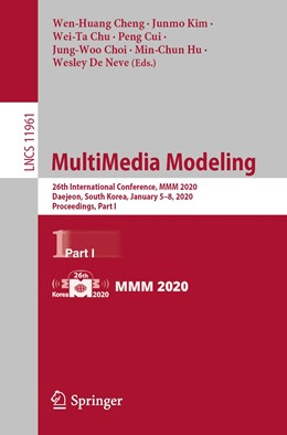 Abbildung von Ro / Cheng / Kim / Chu / Cui / Choi / Hu / De Neve | MultiMedia Modeling | 1st ed. 2020 | 2019 | 26th International Conference,...