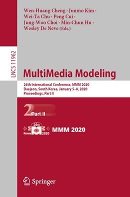 Abbildung von Ro / Cheng / Kim / Chu / Cui / Choi / Hu / De Neve   MultiMedia Modeling   1st ed. 2020   2019   26th International Conference,...