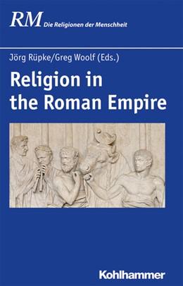 Abbildung von Rüpke / Woolf | Religion in the Roman Empire | 1. Auflage | 2020 | 16,2 | beck-shop.de