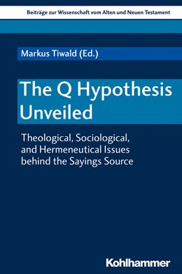 Abbildung von Tiwald | The Q Hypothesis Unveiled | 2020 | Theological, Sociological, and...