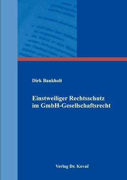 Abbildung von Baukholt | Einstweiliger Rechtsschutz im GmbH-Gesellschaftsrecht | 1. Auflage | 2020 | 236 | beck-shop.de