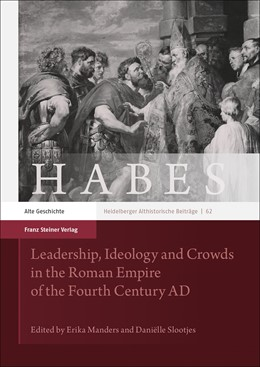 Abbildung von Manders / Slootjes   Leadership, Ideology and Crowds in the Roman Empire of the Fourth Century AD   2019   62